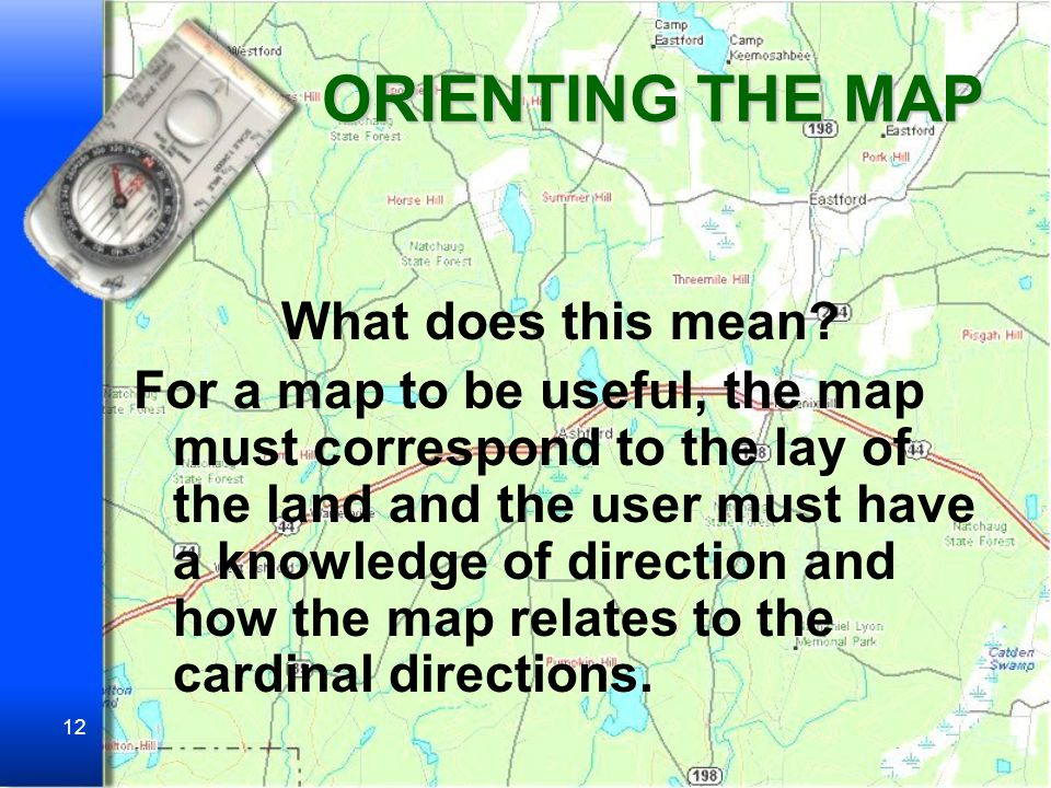 ORIENTING THE MAP What does this mean