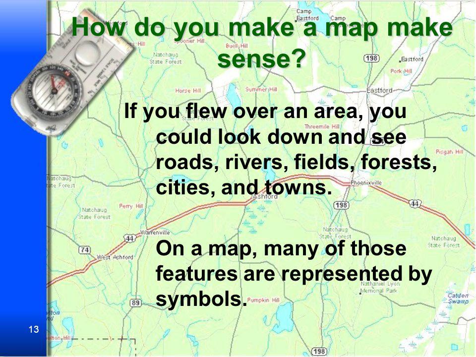 How do you make a map make sense