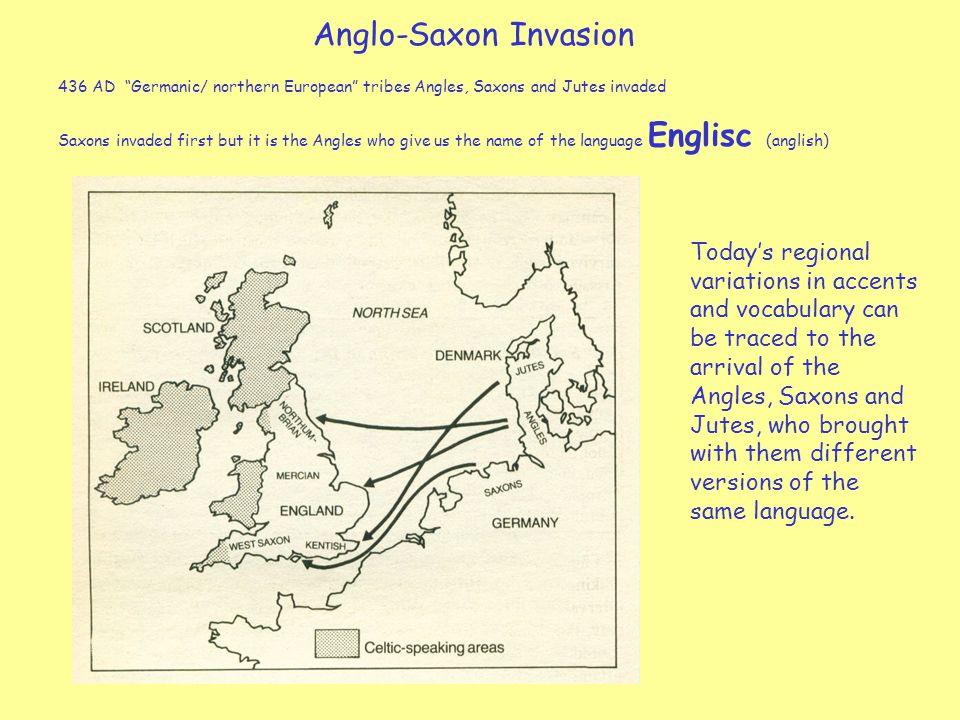 Anglo-Saxon Invasion 436 AD Germanic/ northern European tribes Angles, Saxons and Jutes invaded.