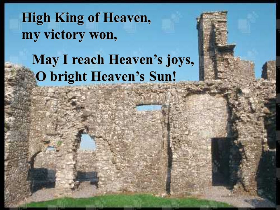 High King of Heaven, my victory won,