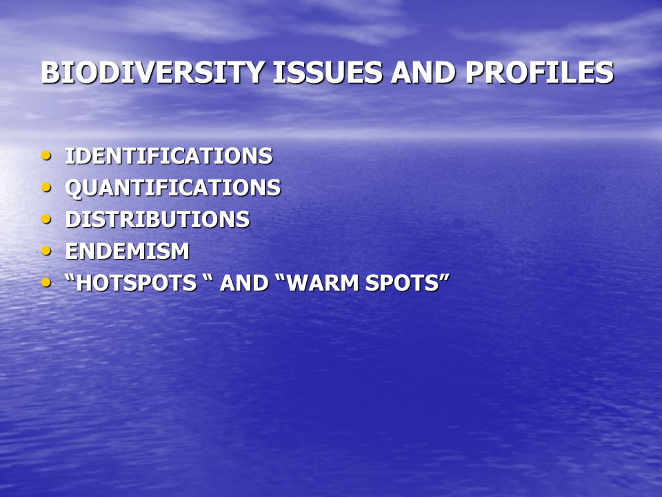 BIODIVERSITY ISSUES AND PROFILES