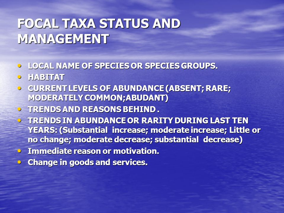FOCAL TAXA STATUS AND MANAGEMENT