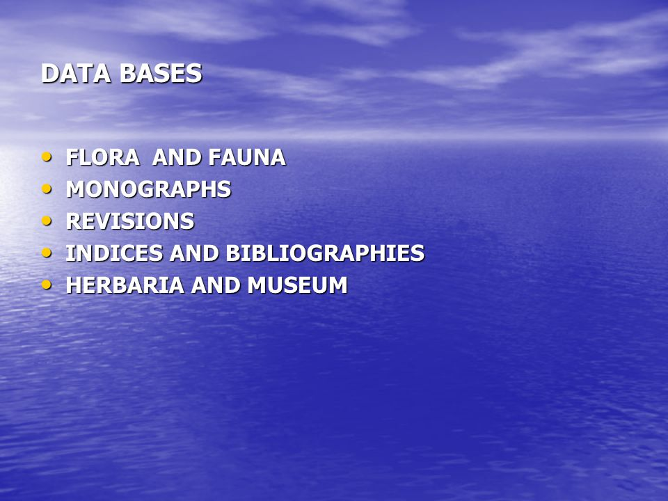 DATA BASES FLORA AND FAUNA MONOGRAPHS REVISIONS