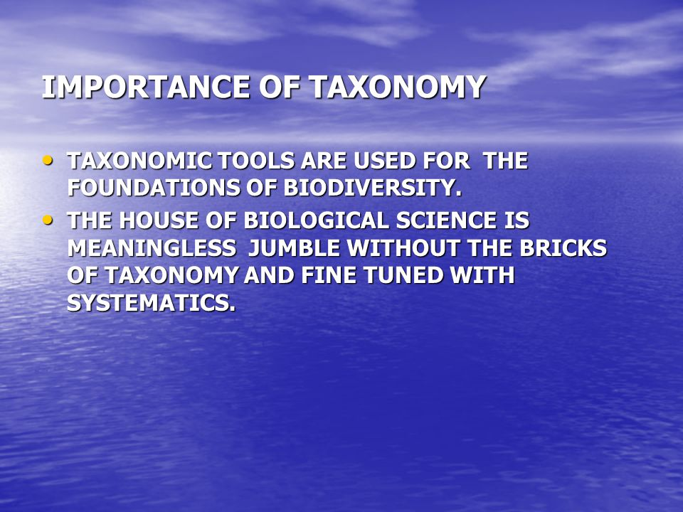 IMPORTANCE OF TAXONOMY