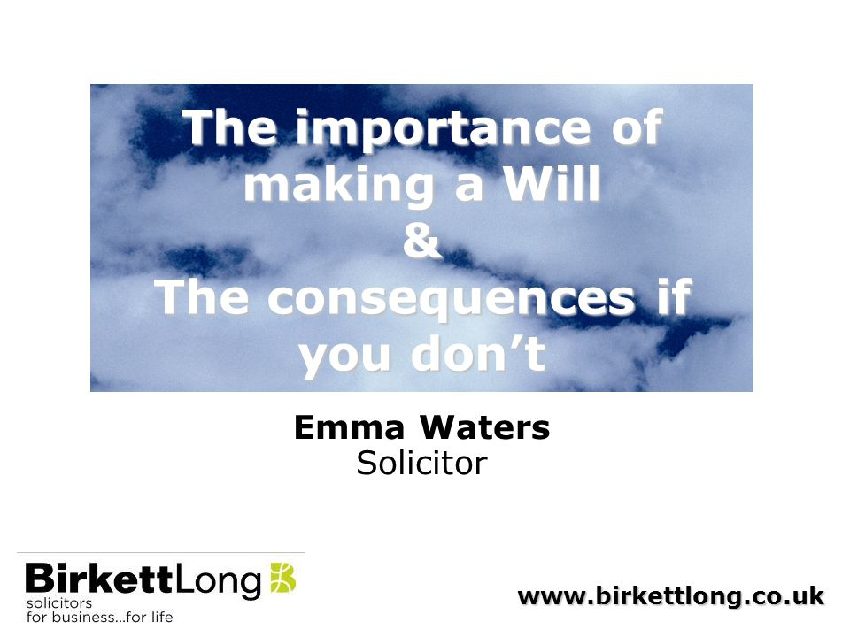 The importance of making a Will & The consequences if you don't