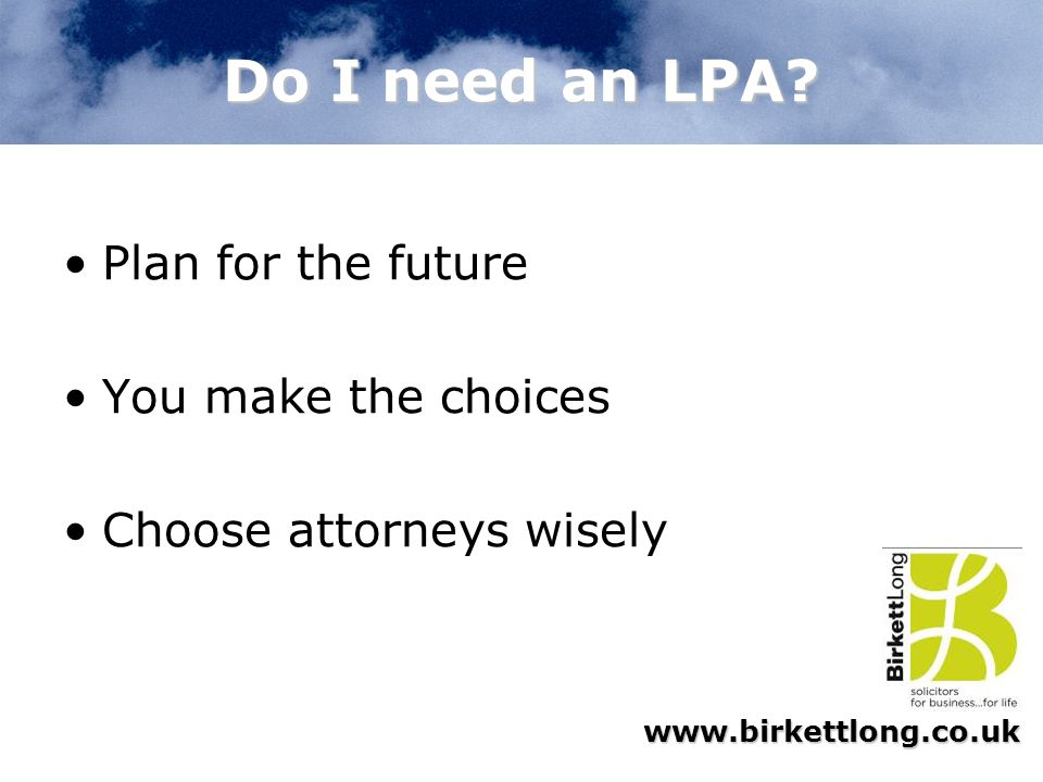 Do I need an LPA Plan for the future You make the choices