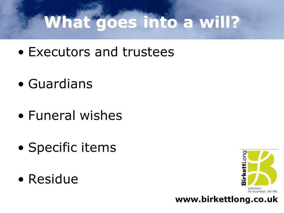 What goes into a will Executors and trustees Guardians Funeral wishes