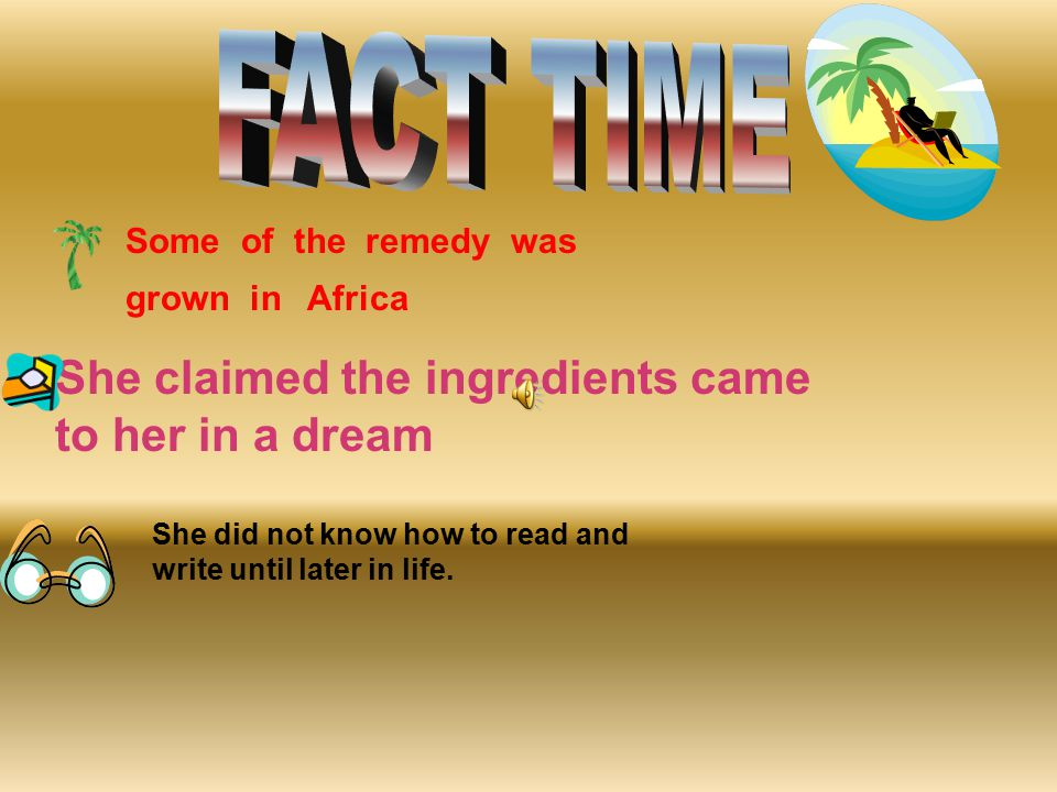 FACT TIME She claimed the ingredients came to her in a dream