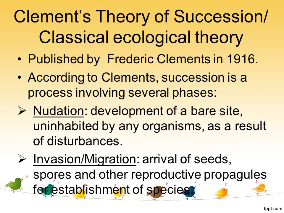 Clement's Theory of Succession/ Classical ecological theory