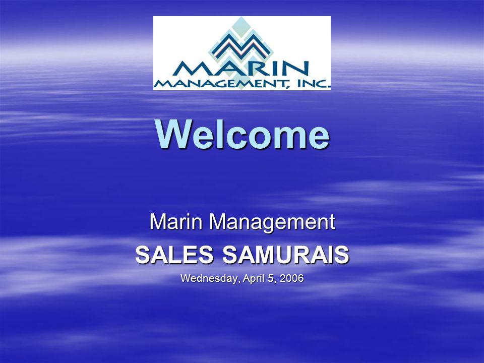 Marin Management SALES SAMURAIS Wednesday, April 5, 2006
