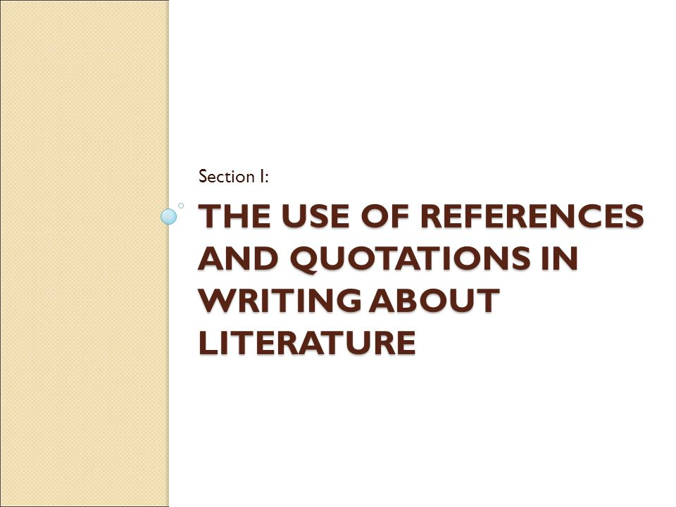 The Use of References and Quotations in Writing about Literature