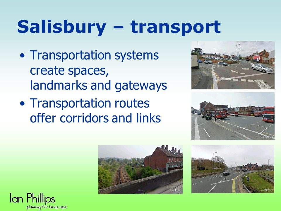 Salisbury – transport Transportation systems create spaces, landmarks and gateways.