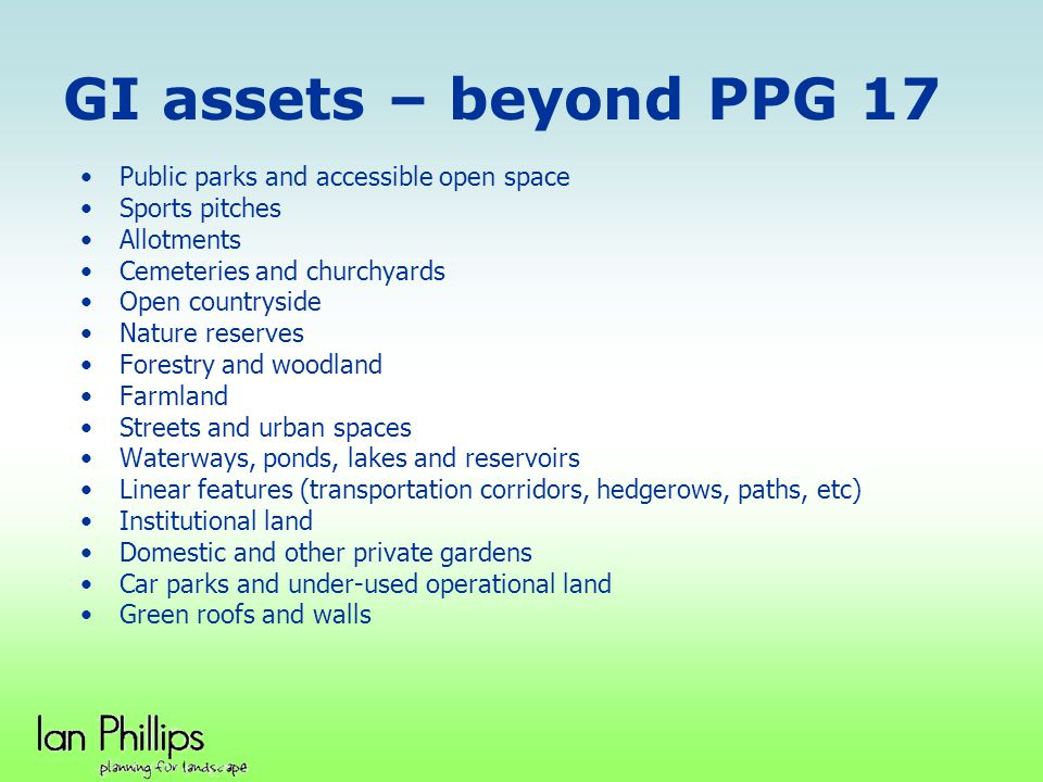 GI assets – beyond PPG 17 Public parks and accessible open space