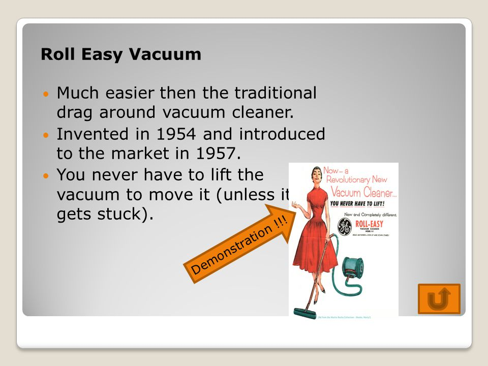 Much easier then the traditional drag around vacuum cleaner.