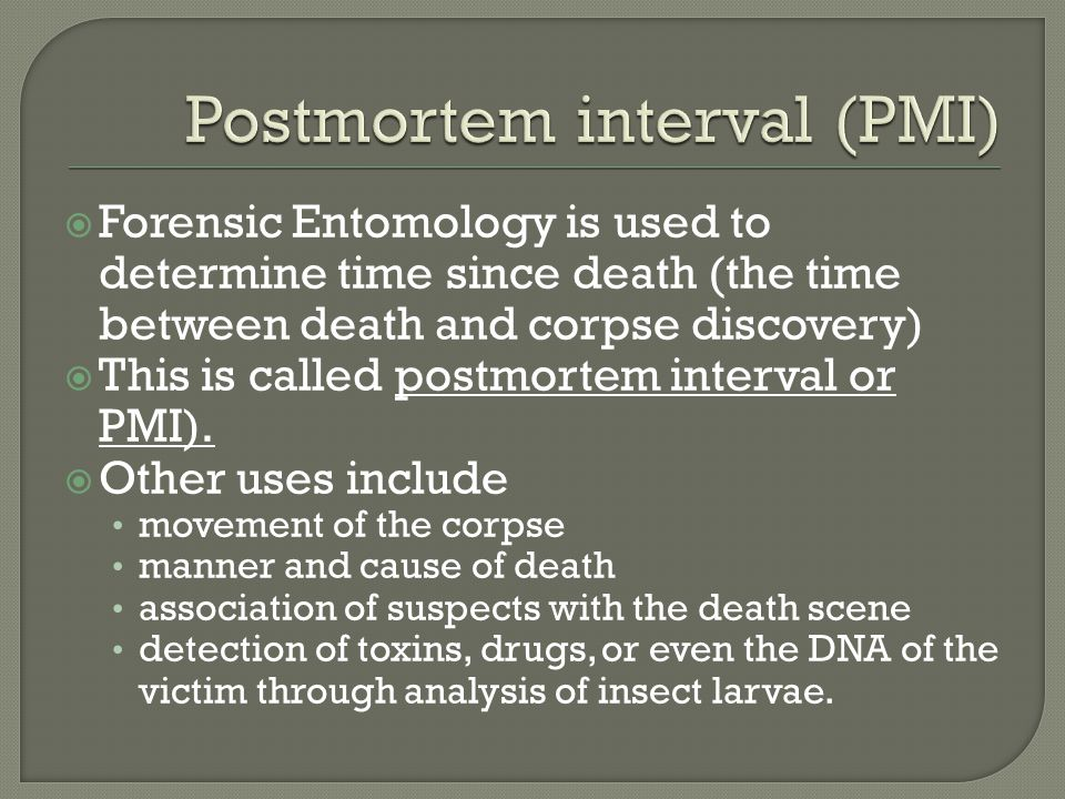Postmortem interval (PMI)