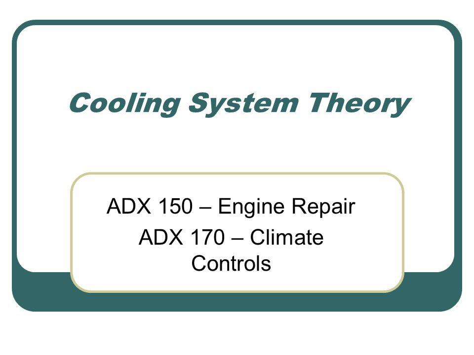 ADX 150 – Engine Repair ADX 170 – Climate Controls