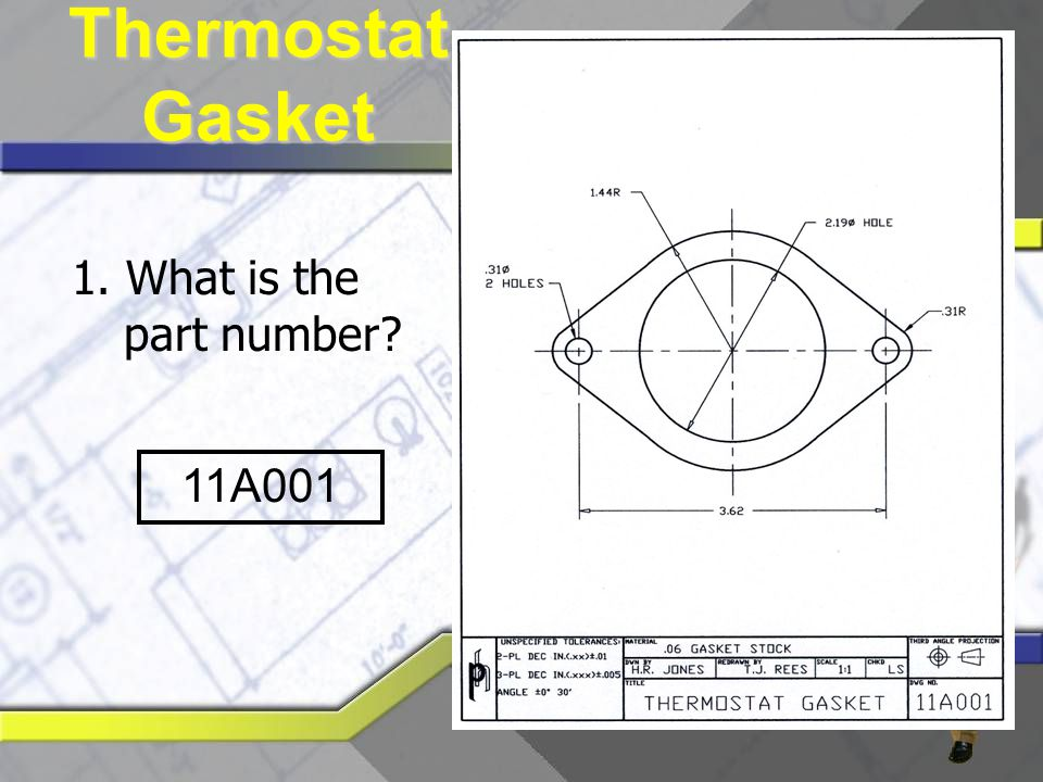Thermostat Gasket 1. What is the part number 11A001
