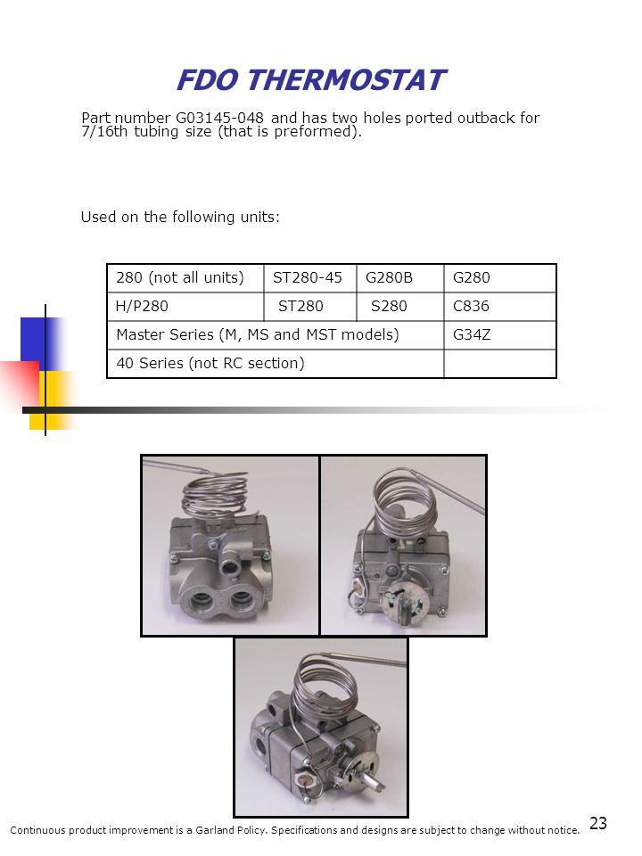 FDO THERMOSTAT Part number G03145-048 and has two holes ported outback for 7/16th tubing size (that is preformed).