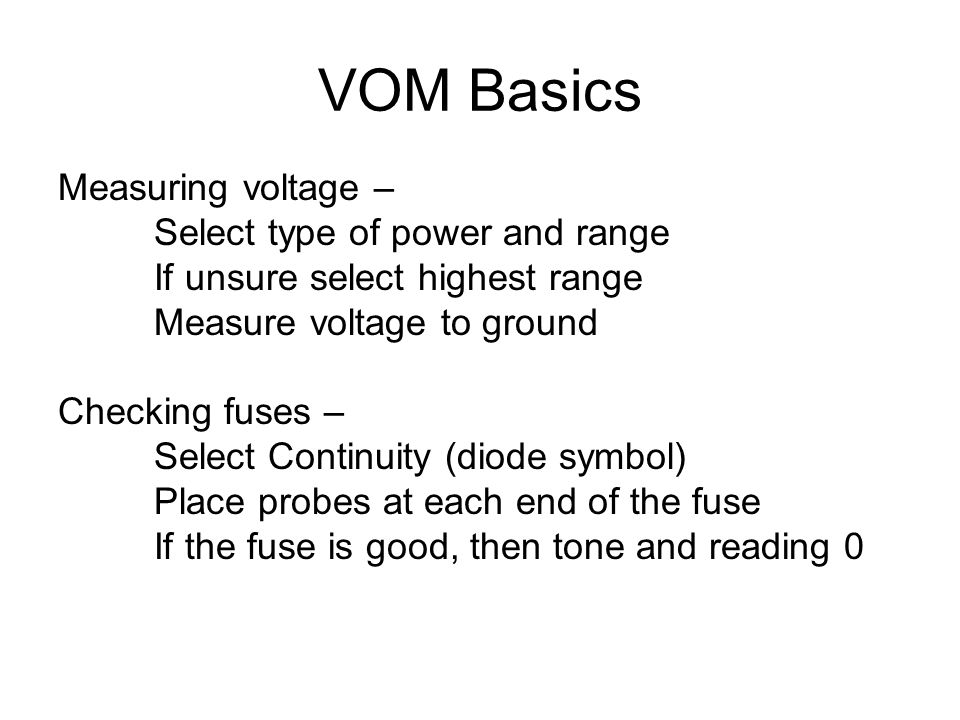 VOM Basics Measuring voltage – Select type of power and range