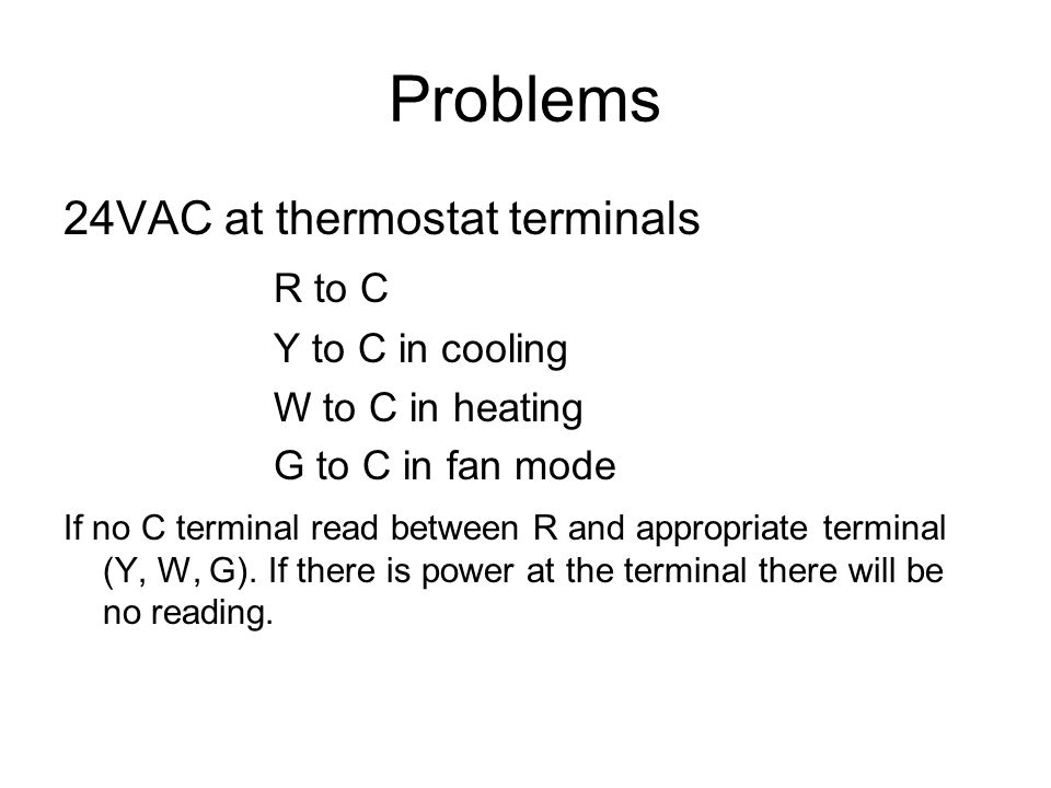 Problems 24VAC at thermostat terminals R to C Y to C in cooling