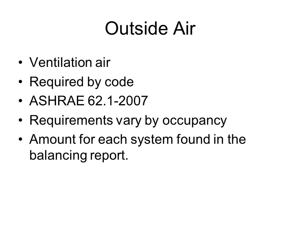 Outside Air Ventilation air Required by code ASHRAE 62.1-2007