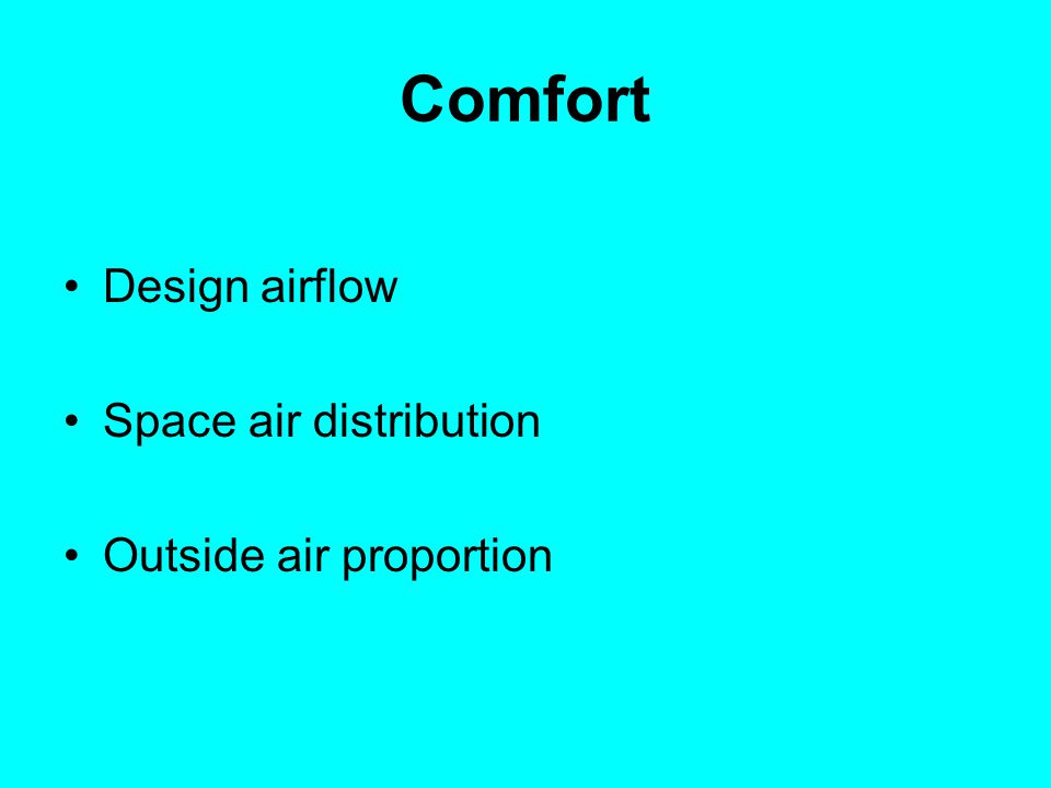 Comfort Design airflow Space air distribution Outside air proportion
