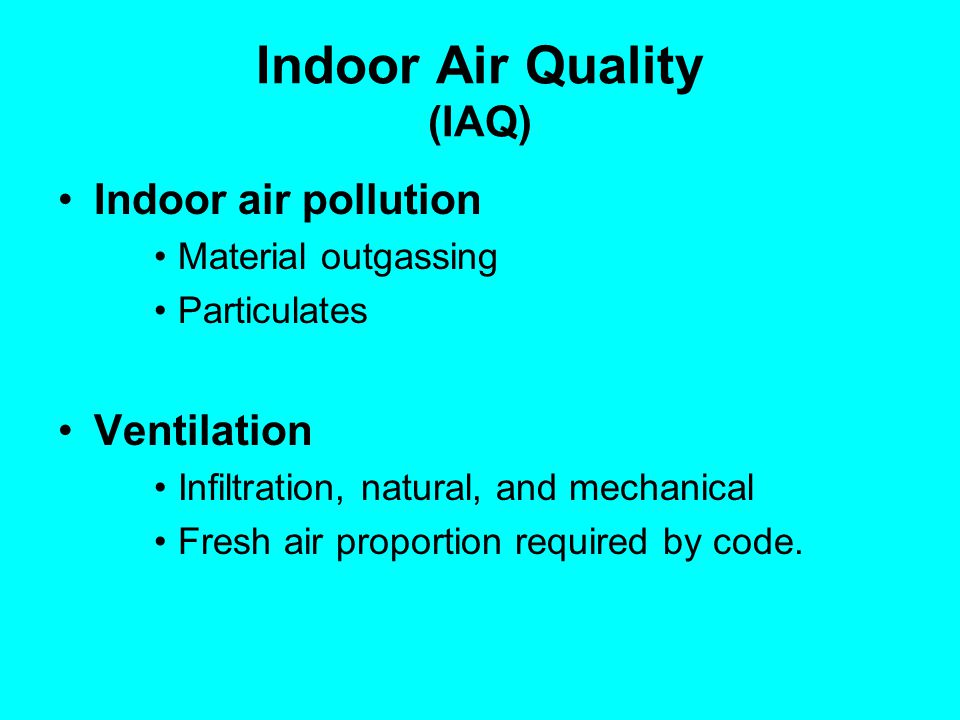 Indoor Air Quality (IAQ)