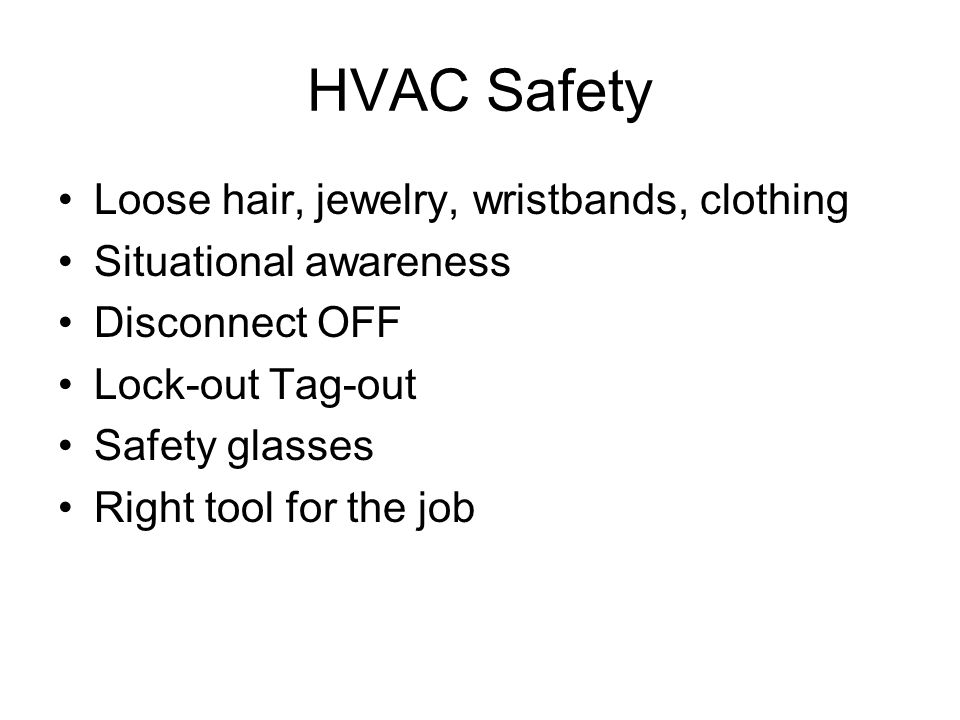 HVAC Safety Loose hair, jewelry, wristbands, clothing