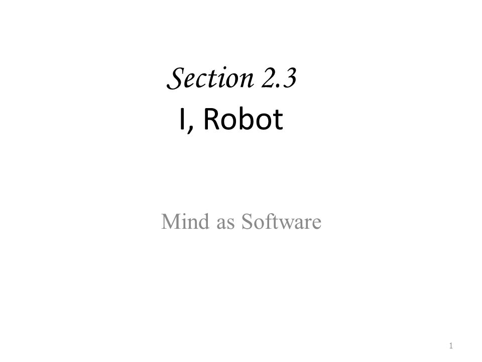 Section 2.3 I, Robot Mind as Software