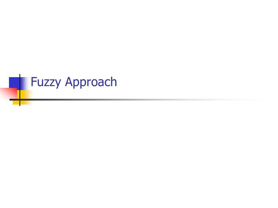 Fuzzy Approach