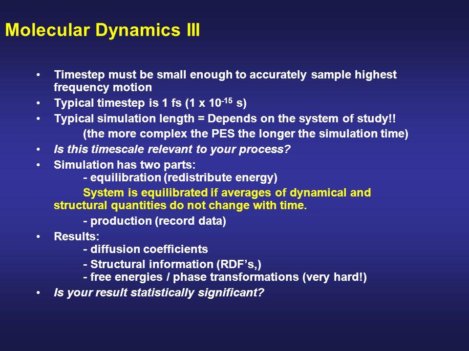 Molecular Dynamics III