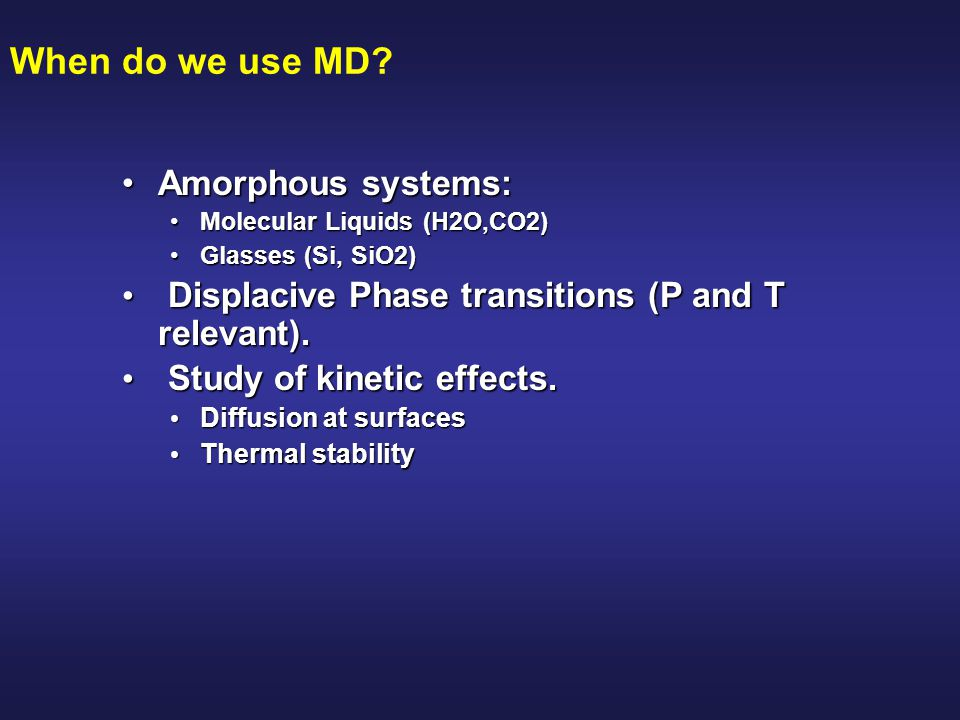 When do we use MD Amorphous systems: