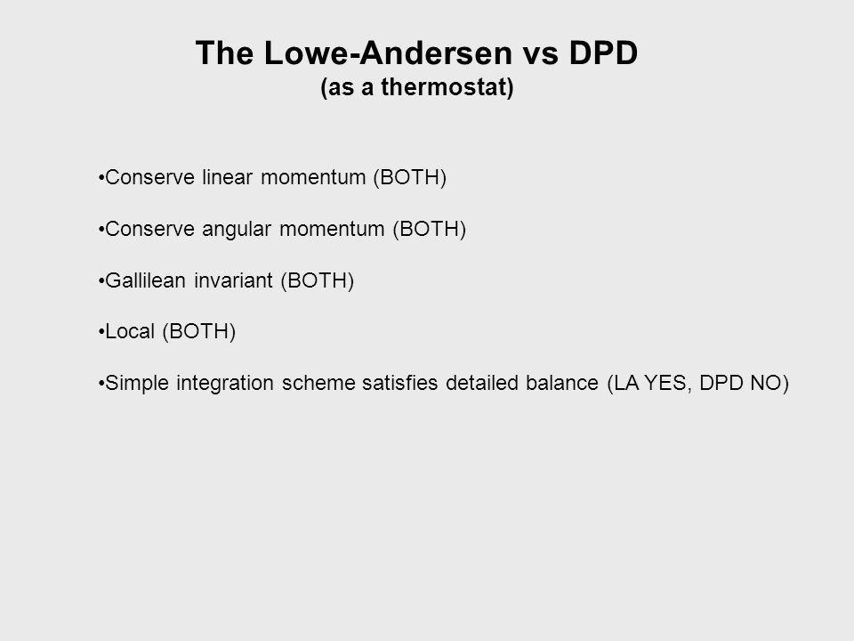 The Lowe-Andersen vs DPD