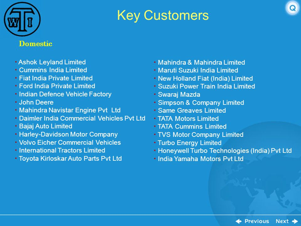 Key Customers Domestic  Ashok Leyland Limited  Cummins India Limited