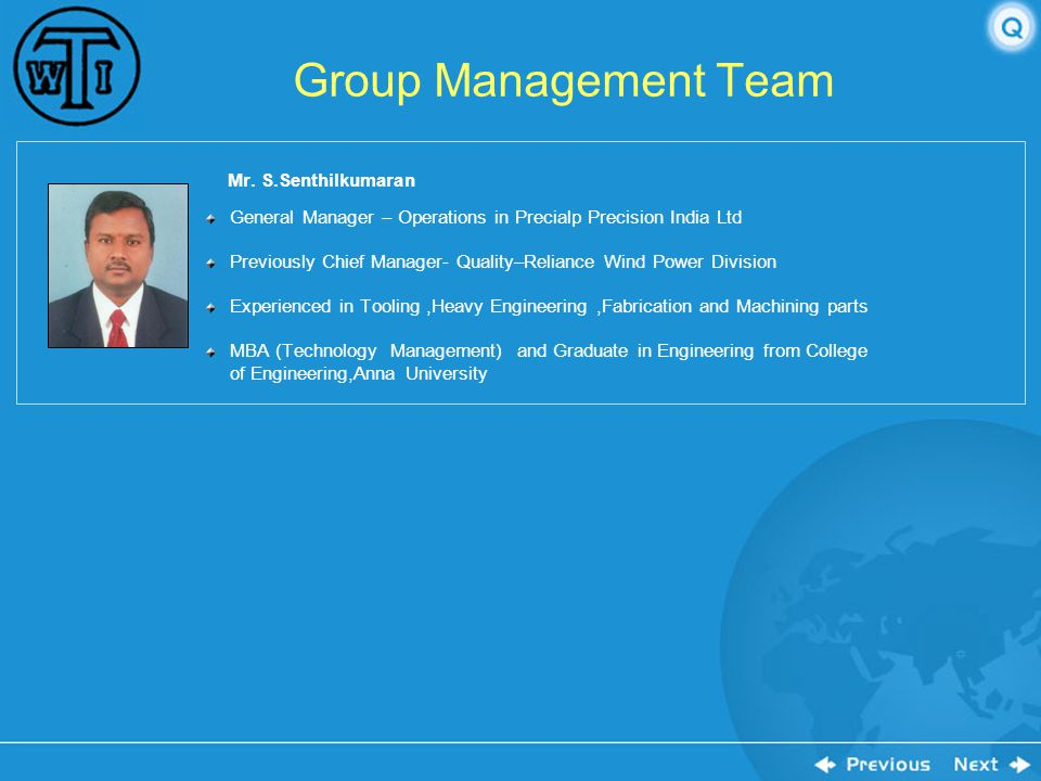 Group Management Team Mr. S.Senthilkumaran. General Manager – Operations in Precialp Precision India Ltd.