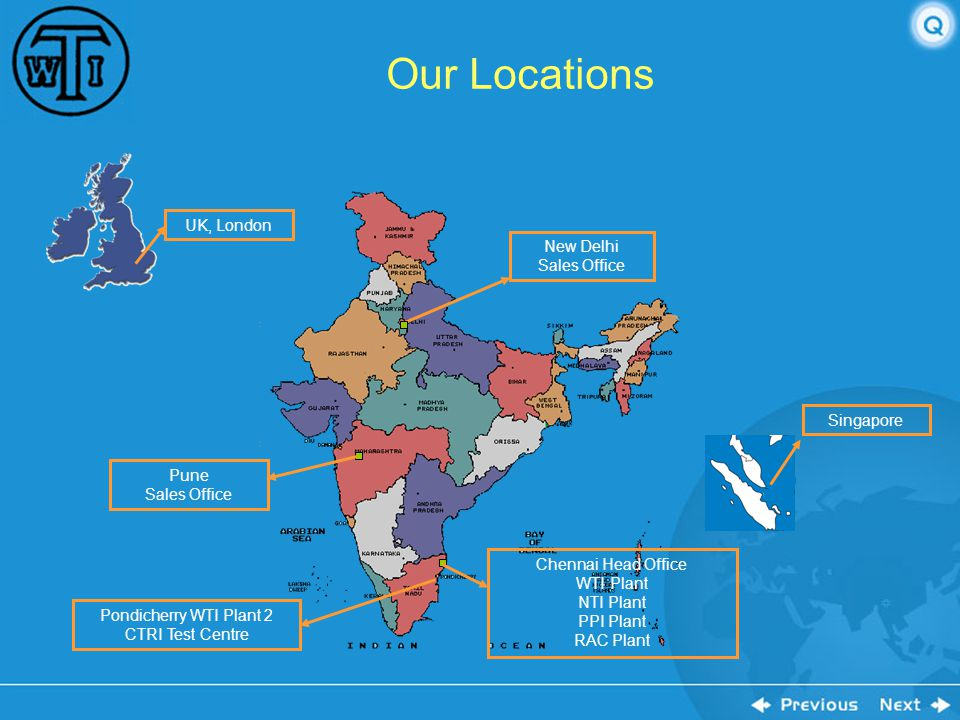Our Locations UK, London New Delhi Sales Office Singapore Pune