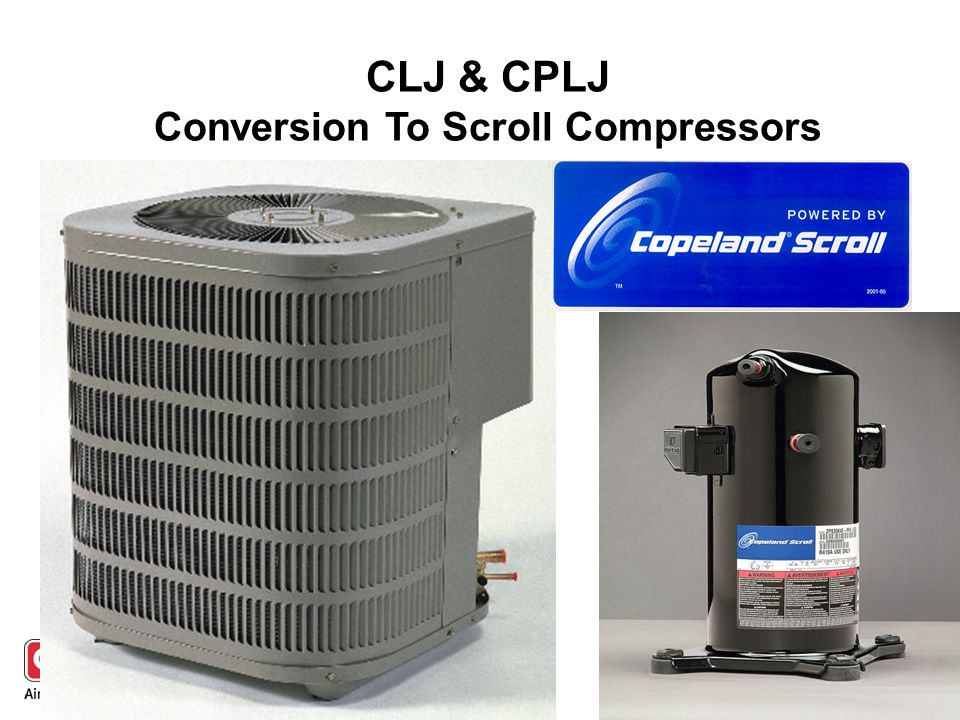 CLJ & CPLJ Conversion To Scroll Compressors