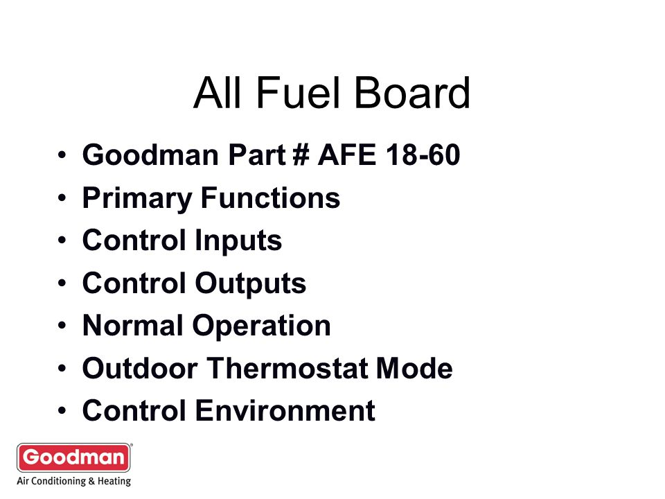 All Fuel Board Goodman Part # AFE 18-60 Primary Functions
