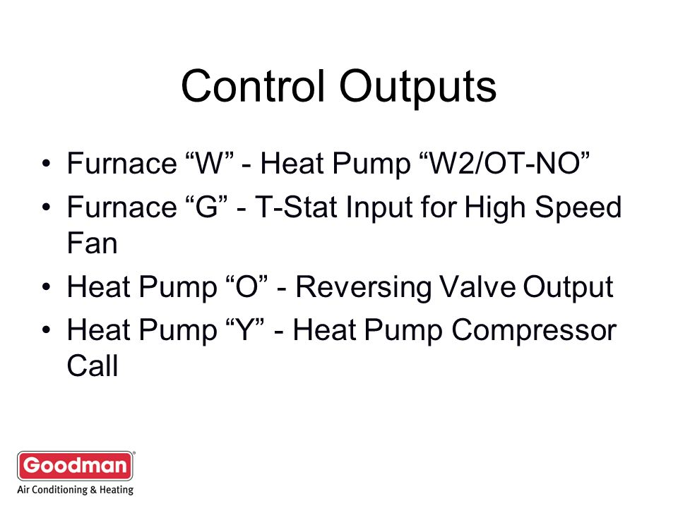 Control Outputs Furnace W - Heat Pump W2/OT-NO