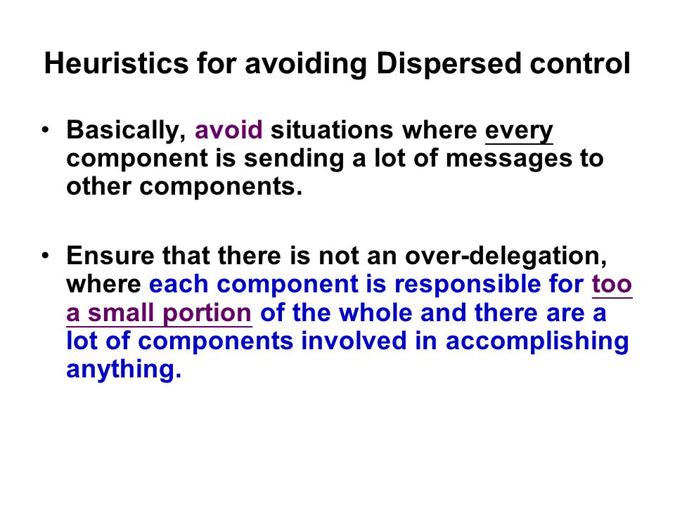 Heuristics for avoiding Dispersed control