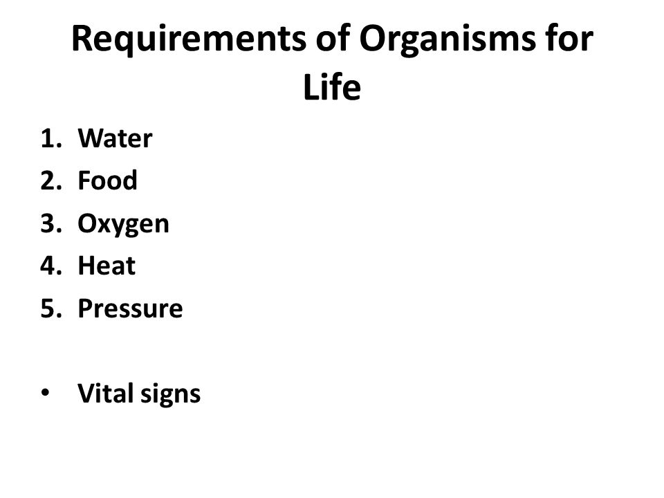 Requirements of Organisms for Life