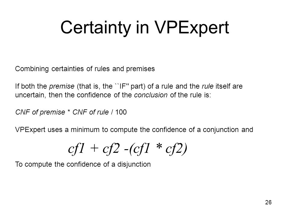 Certainty in VPExpert cf1 + cf2 -(cf1 * cf2)