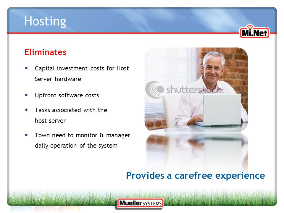 Hosting Provides a carefree experience Eliminates