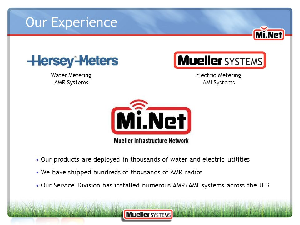 Our Experience Water Metering. AMR Systems. Electric Metering. AMI Systems.