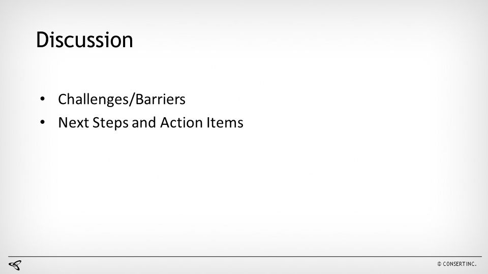 Discussion Challenges/Barriers Next Steps and Action Items