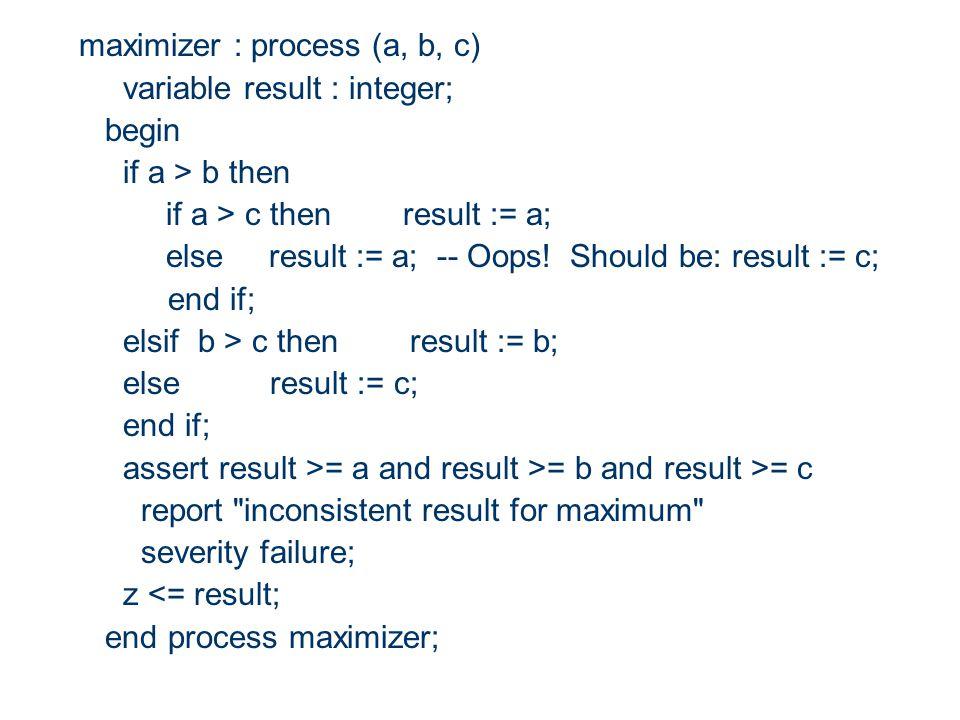 maximizer : process (a, b, c)