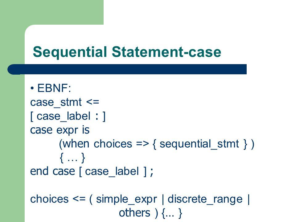 Sequential Statement-case