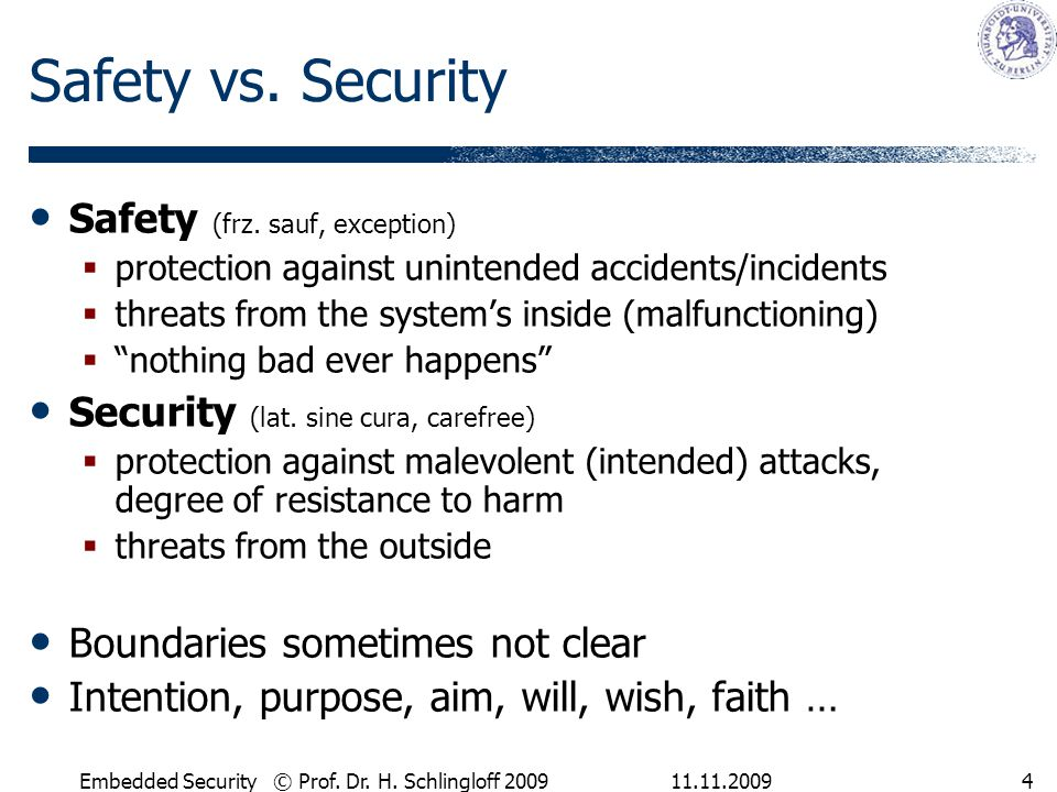 Safety vs. Security Safety (frz. sauf, exception)
