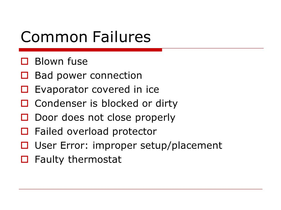 Common Failures Blown fuse Bad power connection