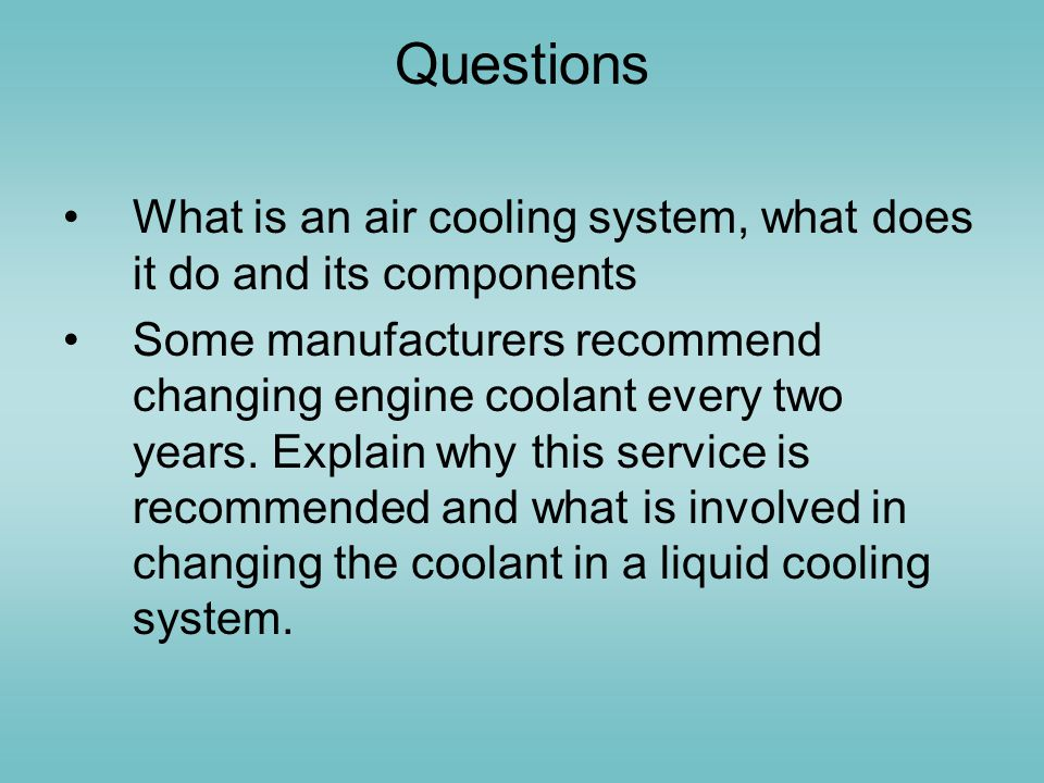 Questions What is an air cooling system, what does it do and its components.